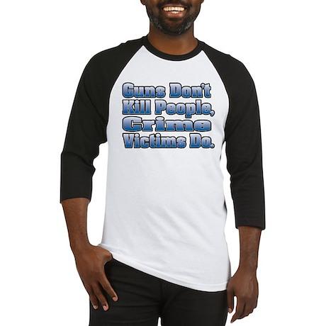 Guns Don't Kill People, Crime Victims Do. Baseball