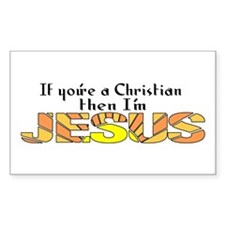 """""""If you're a Christian, then""""Rectangle Decal"""