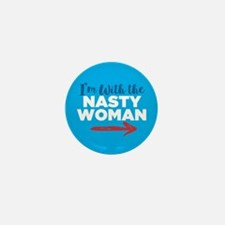 I'm With The Nasty Woman Mini Button