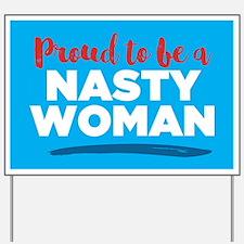 Proud Nasty Woman Yard Sign