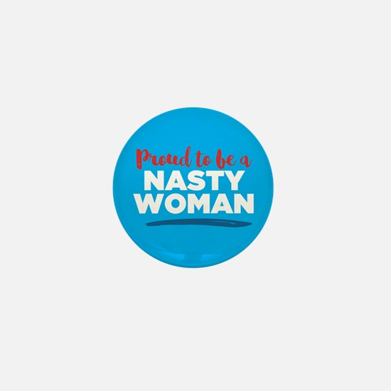 Proud Nasty Woman Mini Button