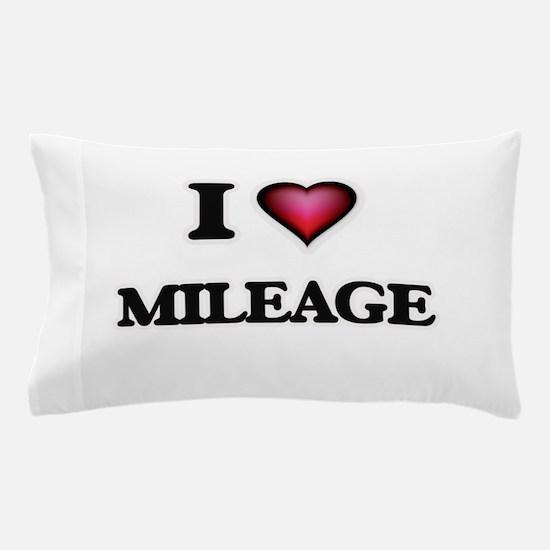 I Love Mileage Pillow Case