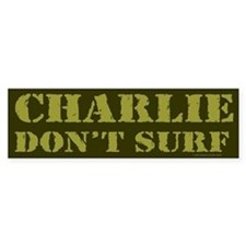 Charlie Don't Surf Bumper Bumper Sticker