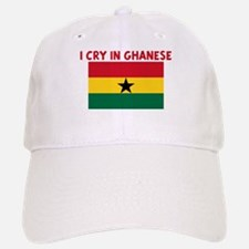 I CRY IN GHANESE Baseball Baseball Cap