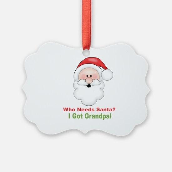Santa I Got Grandpa Ornament