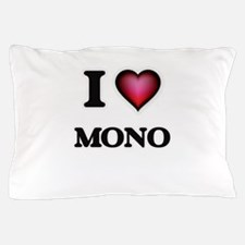 I Love Mono Pillow Case