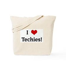 I Love Techies! Tote Bag