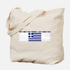 NOT ONLY AM I PERFECT BUT GRE Tote Bag