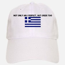 NOT ONLY AM I PERFECT BUT GRE Baseball Baseball Cap