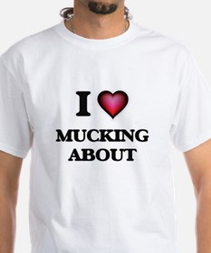 I Love Mucking About T-Shirt