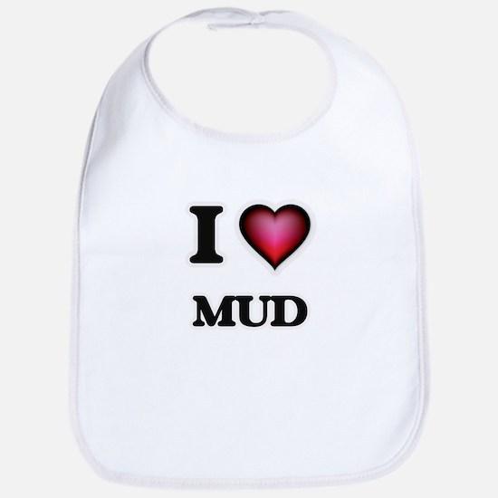 I Love Mud Bib