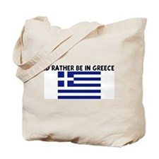 ID RATHER BE IN GREECE Tote Bag