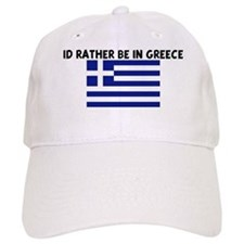 ID RATHER BE IN GREECE Baseball Cap