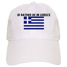 ID RATHER BE IN GREECE Cap