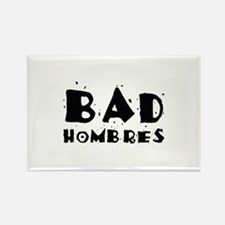 Bad Hombres Rectangle Magnet