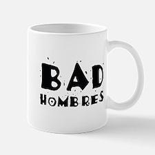 Bad Hombres Mug