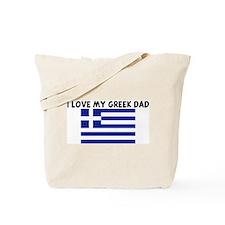 I LOVE MY GREEK DAD Tote Bag