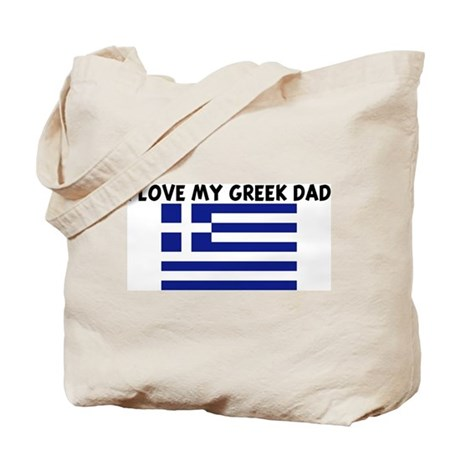 I LOVE MY GREEK DAD Tote Bag
