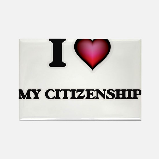 I love My Citizenship Magnets