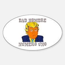 Bad Hombre Numero Uno Decal