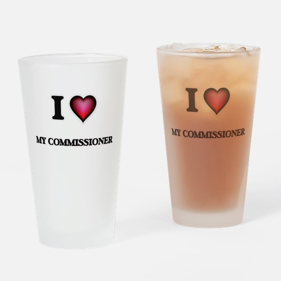 I love My Commissioner Drinking Glass