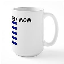 I LOVE BEING A GREEK MOM Mug
