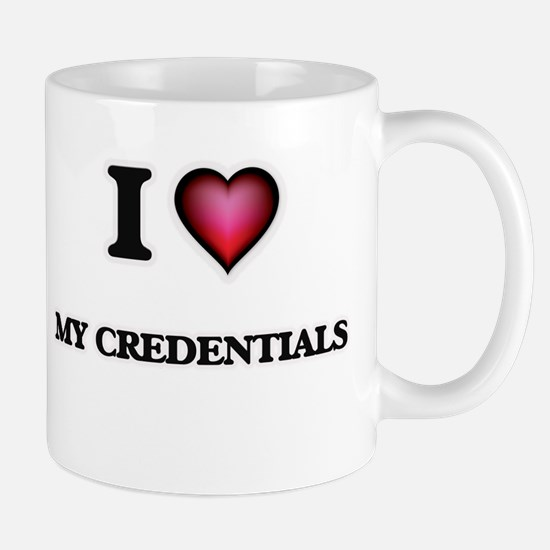 I love My Credentials Mugs