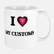 I love My Customs Mugs