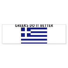 GREEKS DO IT BETTER Bumper Bumper Sticker