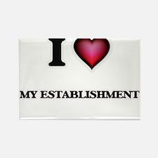 I love My Establishment Magnets