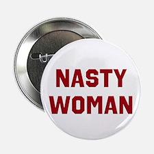 "Nasty Woman 2.25"" Button"