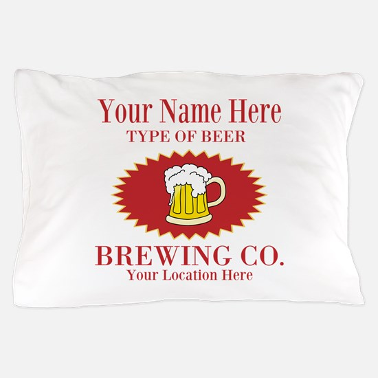 Your Brewing Company Pillow Case
