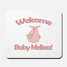 Welcome Baby Melissa Mousepad