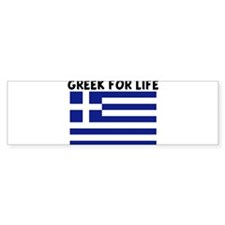 GREEK FOR LIFE Bumper Bumper Sticker