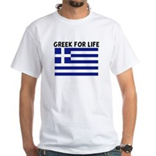 GREEK FOR LIFE Shirt