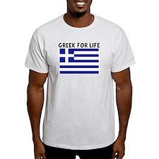 GREEK FOR LIFE T-Shirt