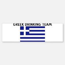 GREEK DRINKING TEAM Bumper Bumper Bumper Sticker