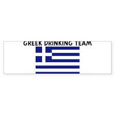 GREEK DRINKING TEAM Bumper Bumper Sticker