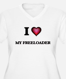 I Love My Freeloader Plus Size T-Shirt