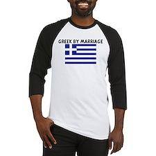 GREEK BY MARRIAGE Baseball Jersey