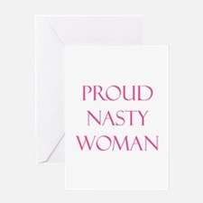 Proud Nasty Women Greeting Cards