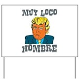 Bad hombre trump Yard Signs