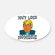 Muy Loco Hombre Oval Car Magnet