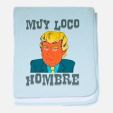 Muy Loco Hombre baby blanket