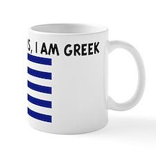 DONT BE JEALOUS I AM GREEK Mug