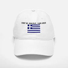 DONT BE JEALOUS I AM GREEK Baseball Baseball Cap