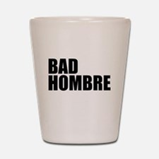 Bad Hombre stacked Shot Glass