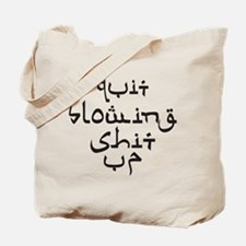 Quit Blowing Shit Up Tote Bag