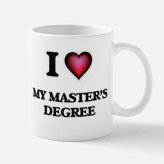 I Love My Master'S Degree Mugs