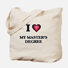 I Love My Master'S Degree Tote Bag